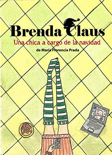 Brenda Claus: Una chica a cargo de la Navidad de [Prada, María Florencia]