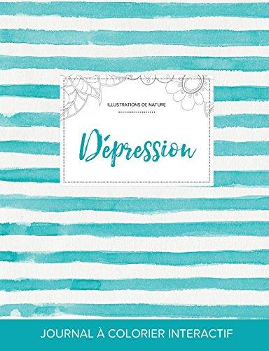 Journal de Coloration Adulte: Depression (Illustrations de Nature, Rayures Turquoise)