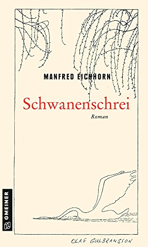 Manfred Eichhorn: Schwanenschrei