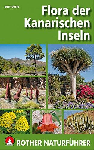 Flora der Kanarischen Inseln: GPS-Daten zu Pflanzenstandorten zum Download (Rother Naturführer)
