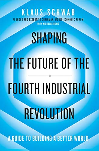 Shaping The Future Of The Fourth Industrial Revolution: a guide to building a better world por Klaus Schwab