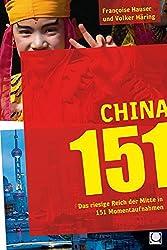 China 151: Das riesige Reich der Mitte in 151 Momentaufnahmen
