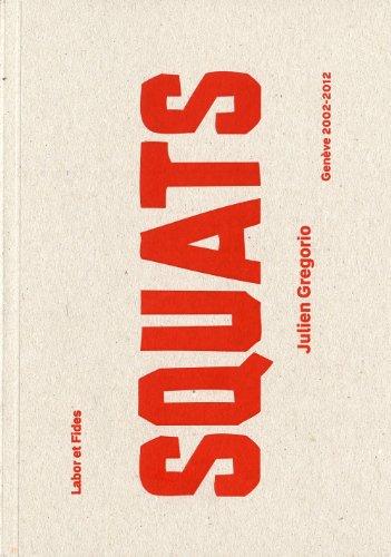 Squats : Genève 2002-2012 par Julien Gregorio