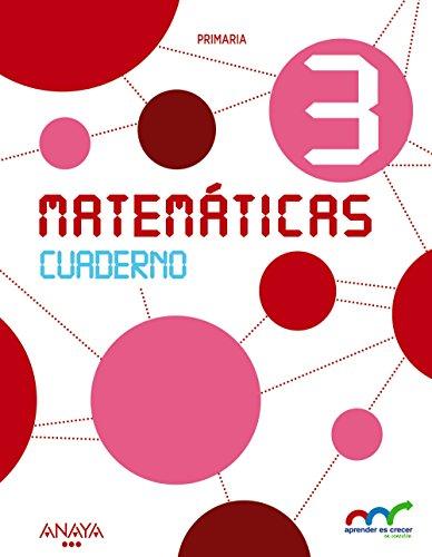 Matemáticas 3. Cuaderno (Aprender es crecer en conexión)