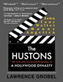 The Hustons: The Life & Times of a Hollywood Dynasty (English Edition)