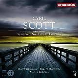 Cyril Scott: Symphony No. 1; Cello Concerto