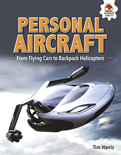 Personal Aircraft: From Flying Cars to Backpack Helicopters (Feats of Flight)