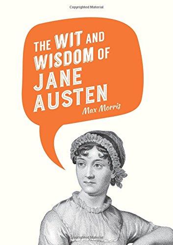 The Wit and Wisdom of Jane Austen (Wit & Wisdom of)