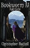 Bookworm IV: Full Circle (English Edition)