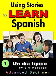 Using Stories to LEARN Spanish - Book 1 (a Descriptive Storytelling book) (English Edition)