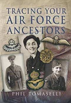 Tracing Your Air Force Ancestors by [Tomaselli, Phil]