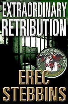 Extraordinary Retribution (INTEL 1 Book 2) (English Edition) par [Stebbins, Erec]