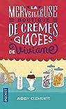 La merveilleuse boutique de crèmes glacées de Viviane par Clements