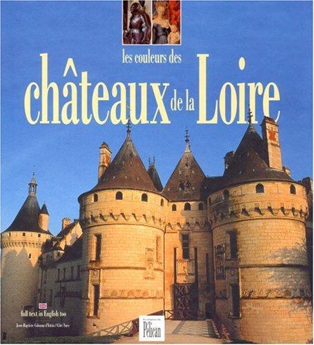 Les Couleurs des Châteaux de la Loire