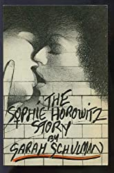 The Sophie Horowitz Story by Sarah Schulman (1984-08-02)