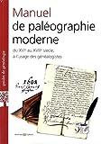 Manuel de paléographie moderne: Du XVIe au XVIII siècle, à l'usage des généalogistes.