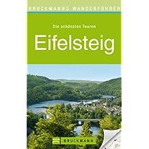 Wanderführer Eifelsteig: Von Aachen bis nach Trier in 15 Etappen durch die Eifel wandern. Mit Karten, Höhenprofilen und GPS-Daten zum Download (Bruckmanns Wanderführer)