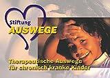 """Die Stiftung """"Auswege"""" - Geistiges Heilen für """"unheilbar"""" kranke Kinder (Amazon.de)"""