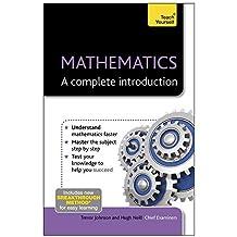 Mathematics: A Complete Introduction: Teach Yourself (Teach Yourself: Math & Science) by Hugh Neill (2013-05-31)