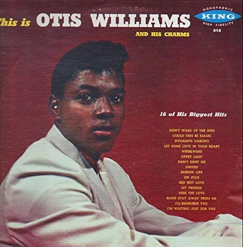 this is otis williams and his charms LP