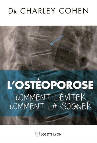 L'ostéoporose : Comment l'éviter, Comment la soigner (1DVD)