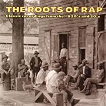 The Roots Of Rap: Classic Recordings From The 1920's And 30's by Various Artists (2013-05-03)