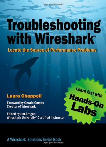 Troubleshooting with Wireshark: Locate the Source of Performance Problems por Laura Chappell