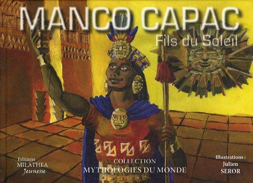Manco Capac : Fils du Soleil par Julien Seror
