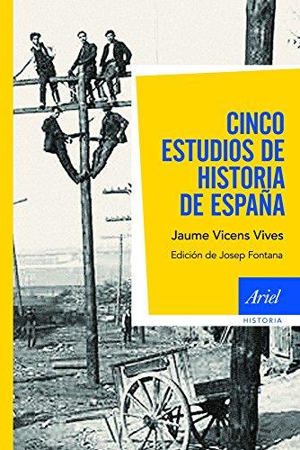 Cinco estudios de Historia de España: Edición de Josep Fontana (Ariel Historia) por Jaume Vicens Vives