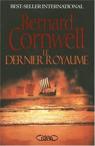 DERNIER ROYAUME par BERNARD CORNWELL