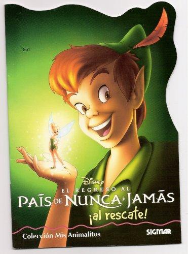 El regreso al pais de nunca jamas al rescate!/Return to Neverland to the rescue! (Mis Animalitos-peter Pan)