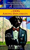 A Dog Among Diplomats (A Bull Moose Dog Run Mystery) by J. F. Englert (2008-04-29) bei Amazon kaufen