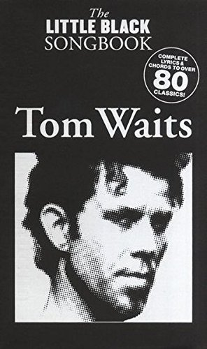 THE LITTLE BLACK SONGBOOK: TOM WAITS  PARTITIONS POUR PAROLES ET ACCORDS