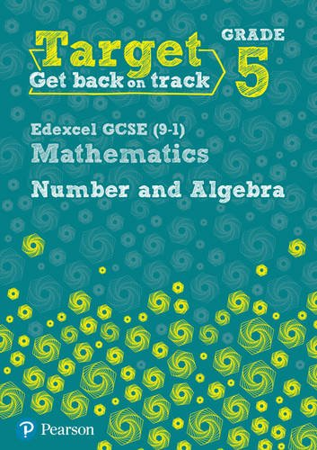 Target Grade 5 Edexcel GCSE (9-1) Mathematics Number and Algebra Workbook (Intervention Maths)