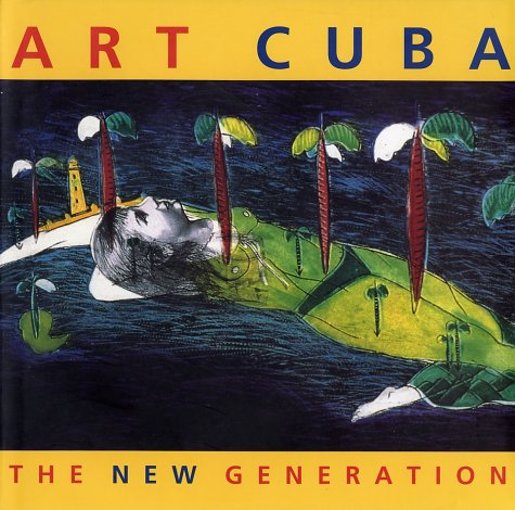 Art Cuba: The New Generation