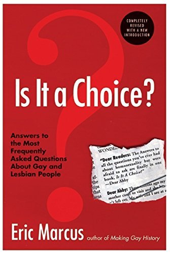 Is It a Choice? Answers to the Most Frequently Asked Questions About Gay & Lesbian People, Third Edition by Eric Marcus (2005-08-30)