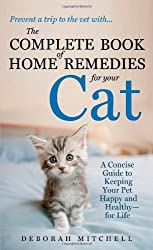 The Complete Book of Home Remedies for Your Cat (Lynn Sonberg Books)