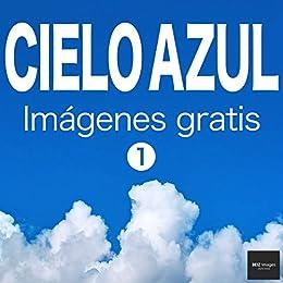CIELO AZUL Imágenes gratis 1 BEIZ images - Fotos de Stock Gratis ...
