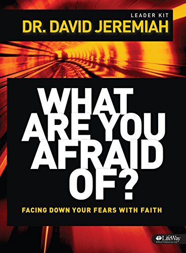 What Are You Afraid Of?: Facing Down Your Fears With Faith, Dvd Leader Kit
