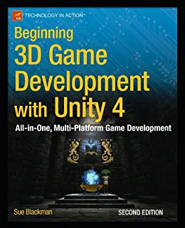 Beginning 3D Game Development with Unity 4: All-in-one, multi-platform game development (Technology in Action) von [Blackman, Sue]