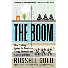 The Boom: How Fracking Ignited the American Energy Revolution and Changed the World by Russell Gold (21-Apr-2015) Paperback