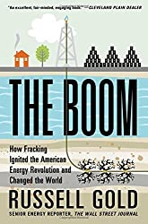 The Boom: How Fracking Ignited the American Energy Revolution and Changed the World by Russell Gold (2015-04-21)