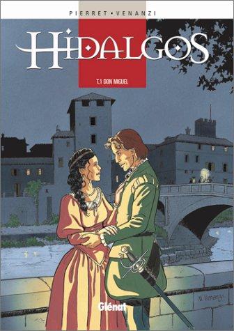 Hidalgos, Tome 1 : Don Miguel par Michel Pierret, Marco Venanzi