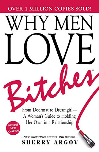 why-men-love-bitches-from-doormat-to-dreamgirla-womans-guide-to-holding-her-own-in-a-relationship