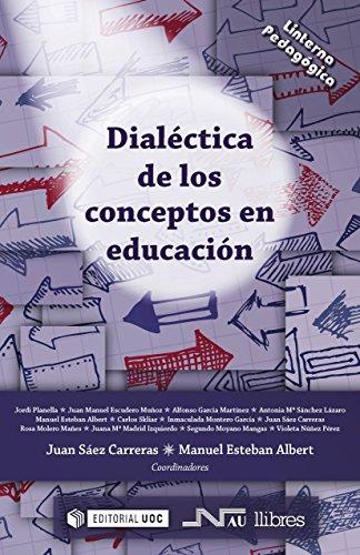 Dialéctica de los conceptos en educación (Linterna Pedagógica nº 7 ...