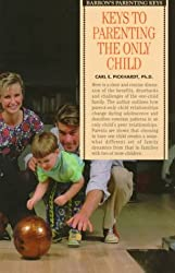Keys to Parenting the Only Child (Barron's Parenting Keys)