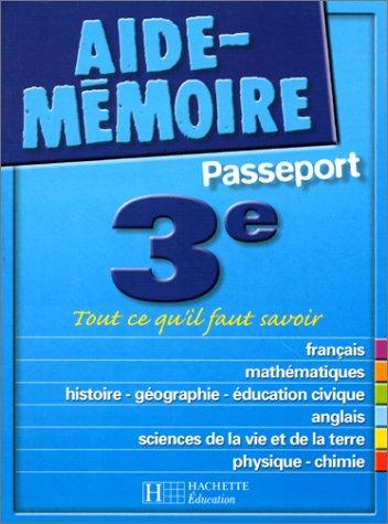 Aide-Mémoire Passeport : 3e - 14-15 ans par Aide-Mémoire Passeport Hachette