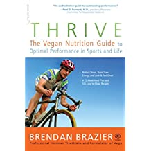 Thrive: The Vegan Nutrition Guide to Optimal Performance in Sports and Life (English Edition)