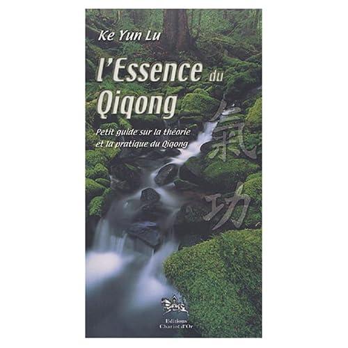 Essence du Qiqong - Théorie et pratique