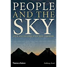 People and the Sky: Our Ancestors and the Cosmos by Anthony Aveni (2008-05-26)